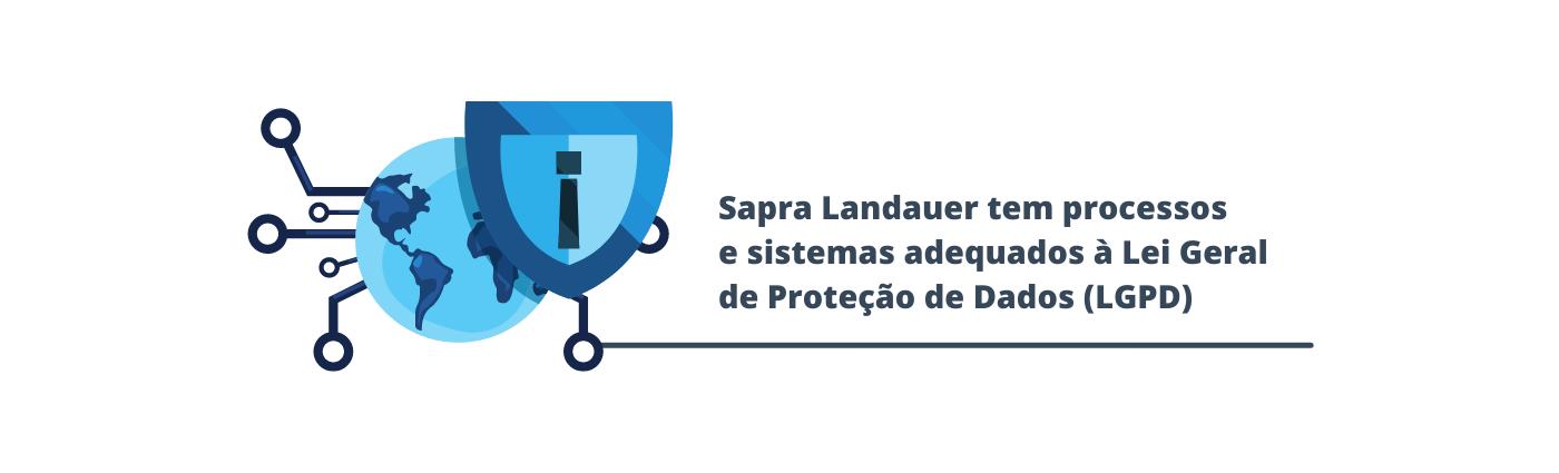 Sapra Landauer tem processos e sistemas adequados à Lei Geral de Proteção de Dados (LGPD)